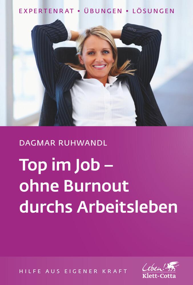 Top im Job - Ohne Burnout durchs Arbeitsleben a...