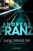 [Andreas Franz: Jung, blond, tot]