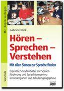 Hören - Sprechen - Verstehen / Mit allen Sinnen zur Sprache finden