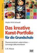 Das kreative Kunst-Portfolio für die Grundschule. 3./4. Klasse. Ideen für die Praxis - Grundschule