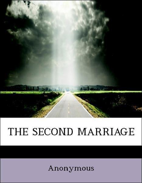 THE SECOND MARRIAGE als Taschenbuch von Anonymous