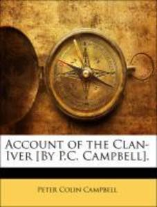 Account of the Clan-Iver [By P.C. Campbell]. al...