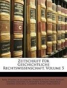 Zeitschrift Für Geschichtliche Rechtswissenschaft, Volume 5