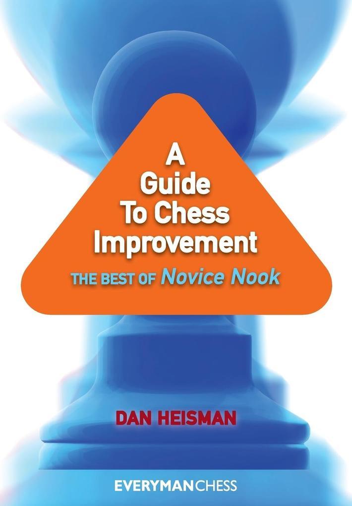 A Guide to Chess Improvement als Buch von Dan H...