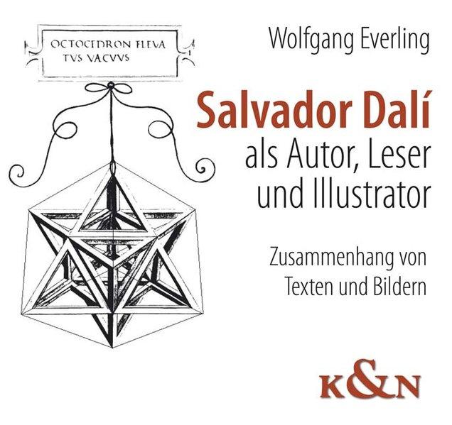 Salvador Dalí als Autor, Leser und Illustrator ...