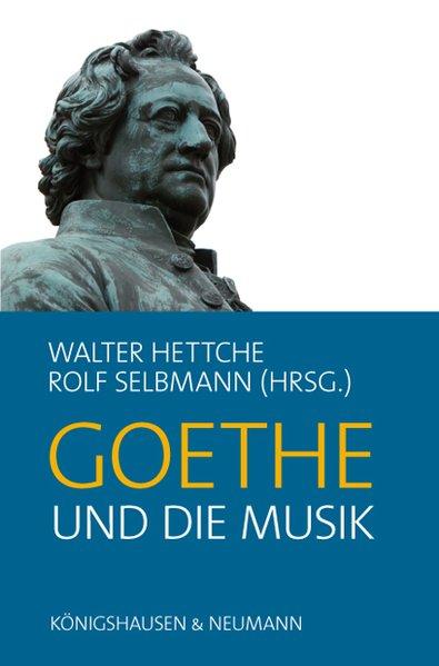 Goethe und die Musik als Buch von