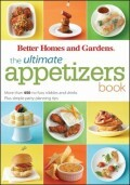 The Ultimate Appetizers Book: More Than 450 No-Fuss Nibbles and Drinks, Plus Simple Party Planningtips [With 1 Year Better Homes & Gardens Subscriptio