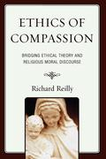 Ethics of Compassion: Bridging Ethical Theory and Religious Moral Discourse