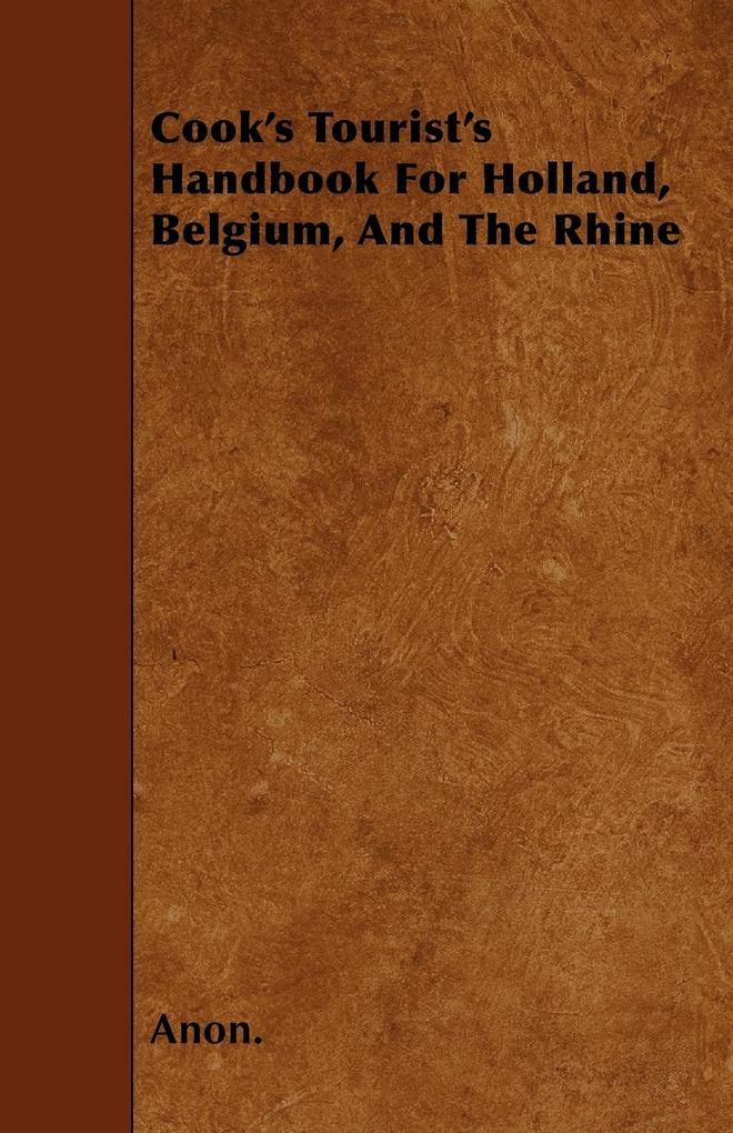 Cook´s Tourist´s Handbook For Holland, Belgium,...