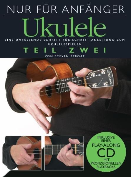 Nur für Anfänger. Ukulele - Teil Zwei als Buch ...