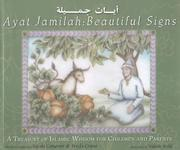 Ayay Jamilah: Beautiful Signs: A Treasury of Islamic Wisdom for Children and Parents