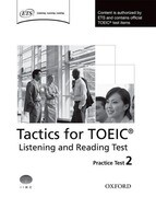 Oxford Tactics for the TOEIC Listening and Reading. Practice Tests 2
