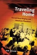 Traveling Home: Sacred Harp Singing and American Pluralism
