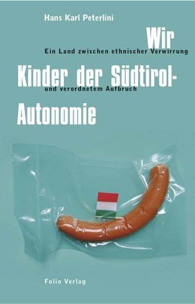 Wir Kinder der Südtirol-Autonomie als Buch von ...