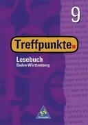 Treffpunkte Lesebuch 9. Schülerbuch. Baden-Württemberg. Neubearbeitung