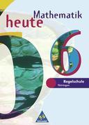 Mathematik heute 6. Schülerband. Regelschule Thüringen. Ausgabe 1997