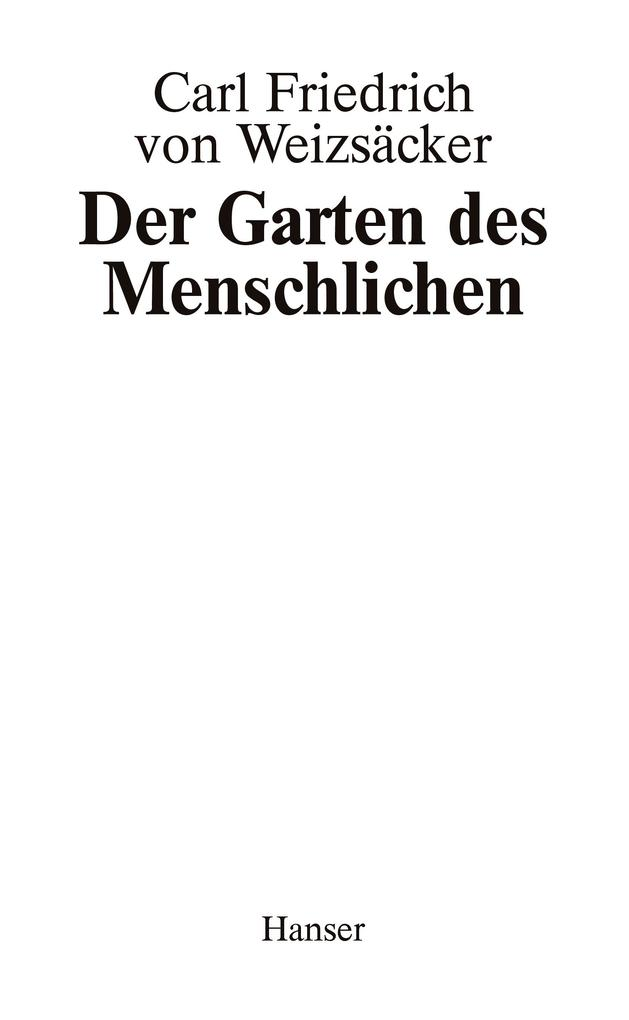 Garten des Menschlichen als Buch von Carl Fried...