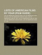 Lists of American films by year (Film Guide) al...