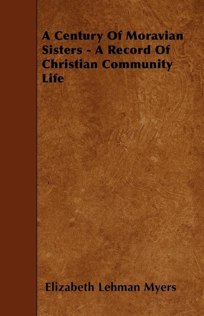 A Century Of Moravian Sisters - A Record Of Chr...