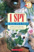 Scholastic Reader Level 1: I Spy an Egg in a Nest