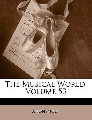 The Musical World, Volume 53 als Taschenbuch vo...