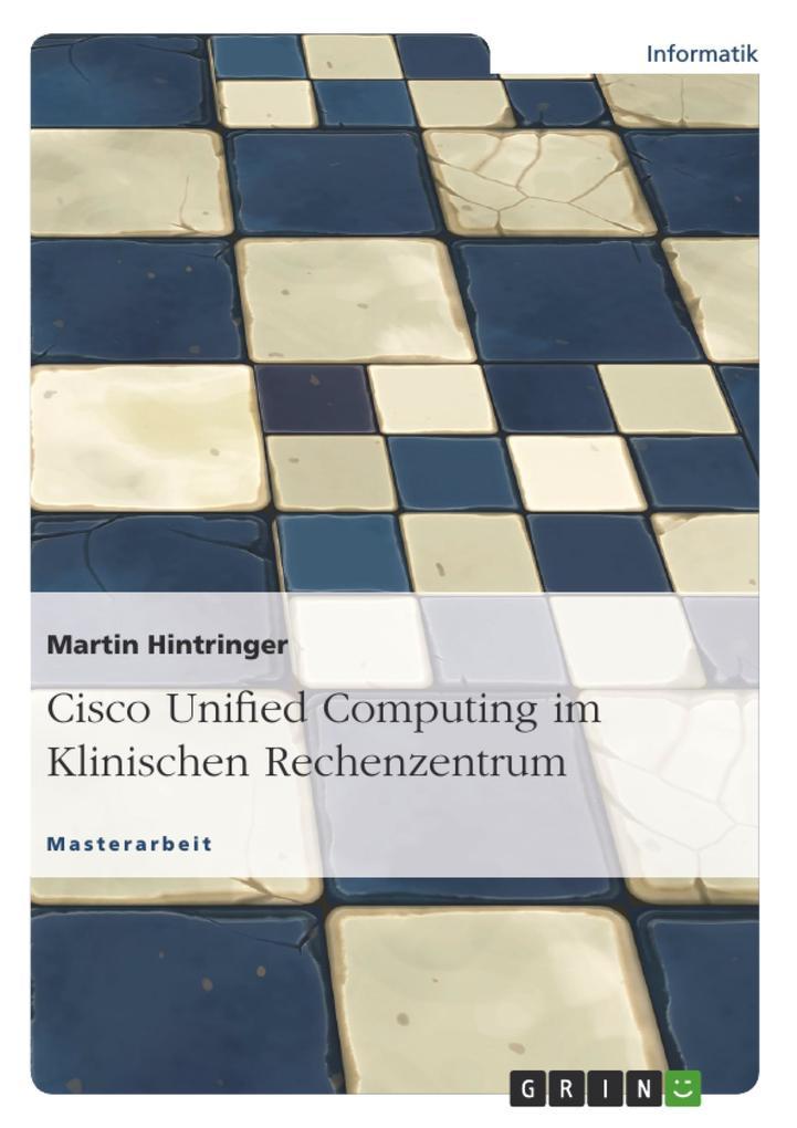 Cisco Unified Computing im Klinischen Rechenzen...