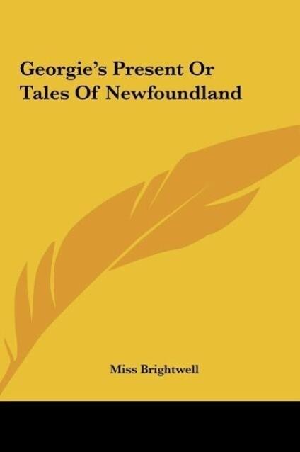 Georgie´s Present Or Tales Of Newfoundland als ...