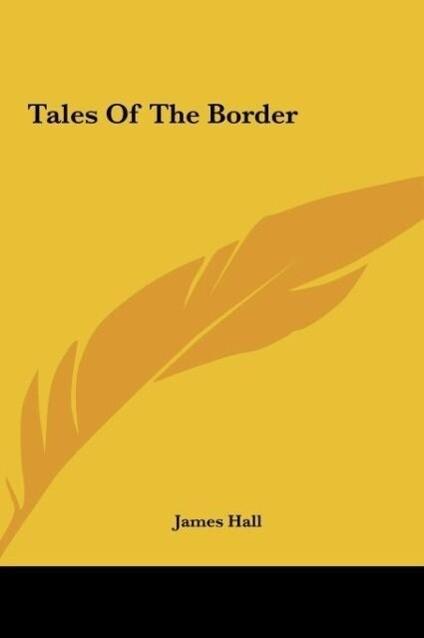 Tales Of The Border als Buch von James Hall