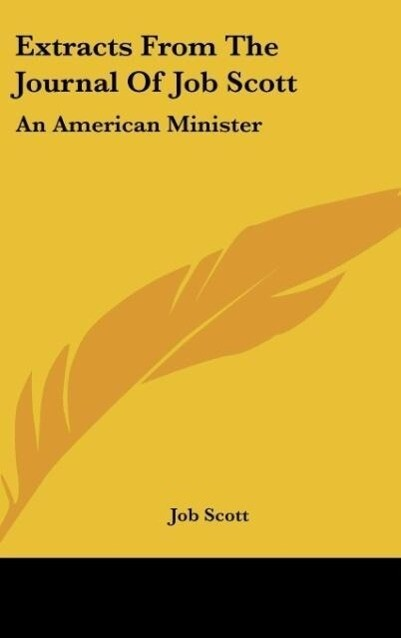 Extracts From The Journal Of Job Scott als Buch...
