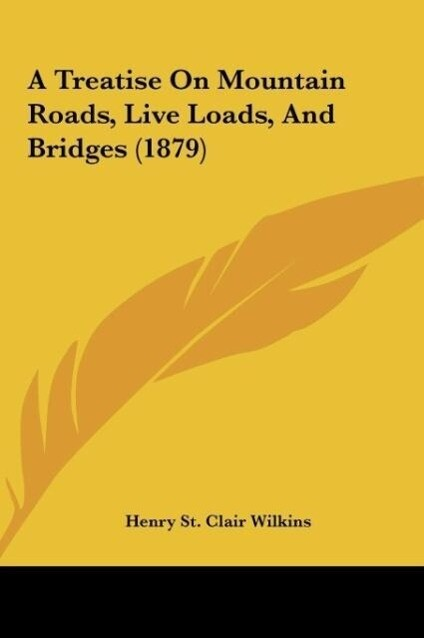 A Treatise On Mountain Roads, Live Loads, And B...