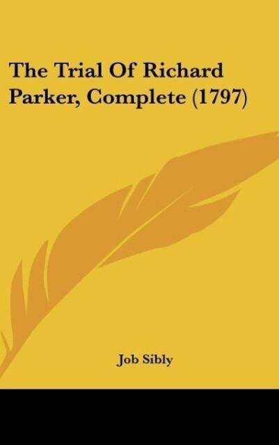 The Trial Of Richard Parker, Complete (1797) al...