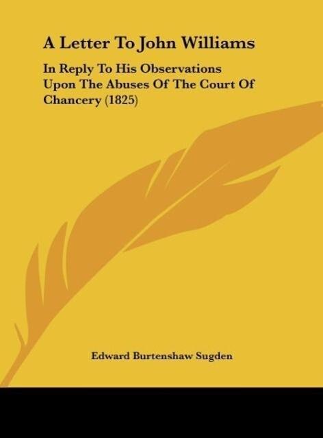 A Letter To John Williams als Buch von Edward Burtenshaw Sugden - Edward Burtenshaw Sugden