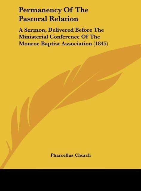 Permanency Of The Pastoral Relation als Buch von Pharcellus Church - Pharcellus Church