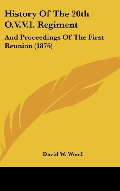 History Of The 20th O.V.V.I. Regiment als Buch von David W. Wood - David W. Wood