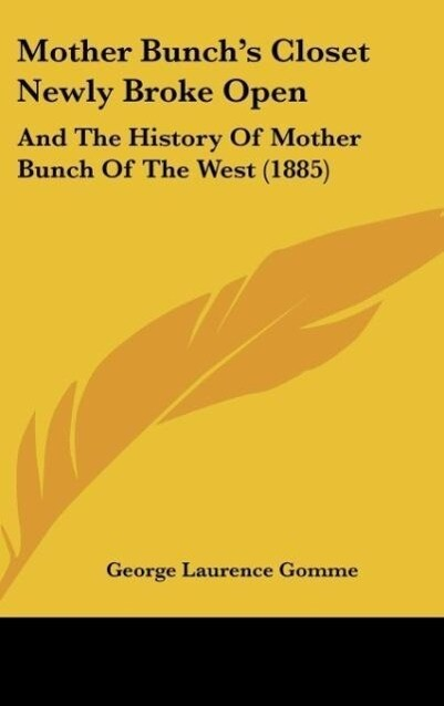 Mother Bunch´s Closet Newly Broke Open als Buch von George Laurence Gomme - George Laurence Gomme