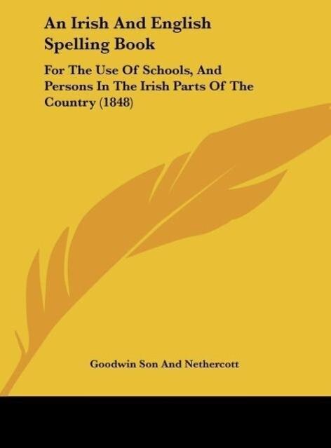 An Irish And English Spelling Book als Buch von...