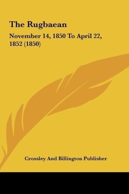 The Rugbaean als Buch von Crossley And Billington Publisher - Crossley And Billington Publisher