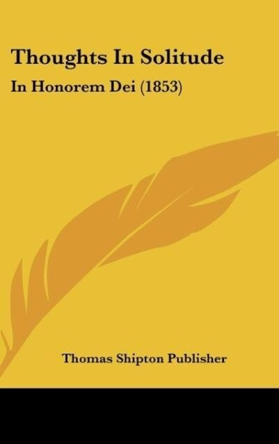 Thoughts In Solitude als Buch von Thomas Shipton Publisher - Thomas Shipton Publisher