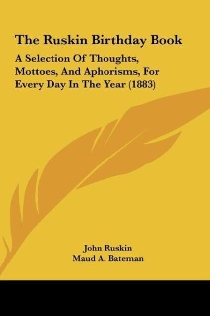 The Ruskin Birthday Book als Buch von John Ruskin, Maud A. Bateman, Grace Allen - John Ruskin, Maud A. Bateman, Grace Allen