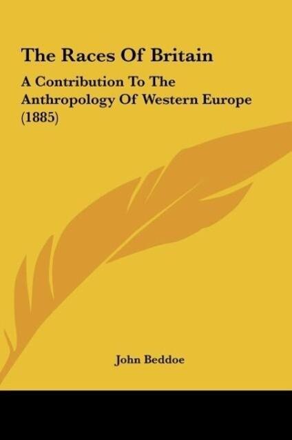 The Races Of Britain als Buch von John Beddoe - John Beddoe