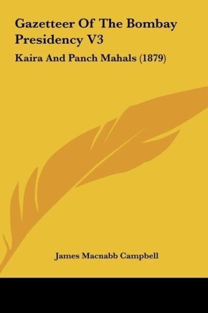 Gazetteer Of The Bombay Presidency V3 als Buch von James Macnabb Campbell - James Macnabb Campbell