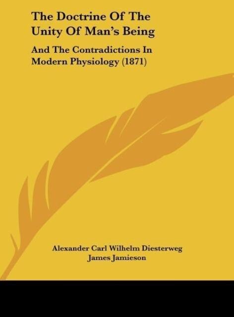 The Doctrine Of The Unity Of Man´s Being als Buch von Alexander Carl Wilhelm Diesterweg - Alexander Carl Wilhelm Diesterweg