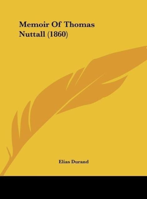 Memoir Of Thomas Nuttall (1860) als Buch von Elias Durand - Elias Durand
