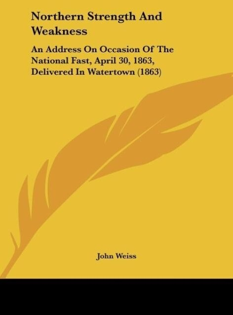 Northern Strength And Weakness als Buch von John Weiss - John Weiss
