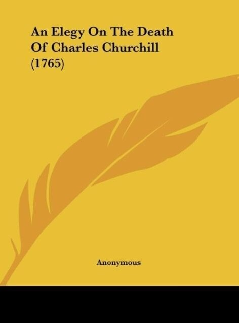 An Elegy On The Death Of Charles Churchill (1765) als Buch von Anonymous - Anonymous
