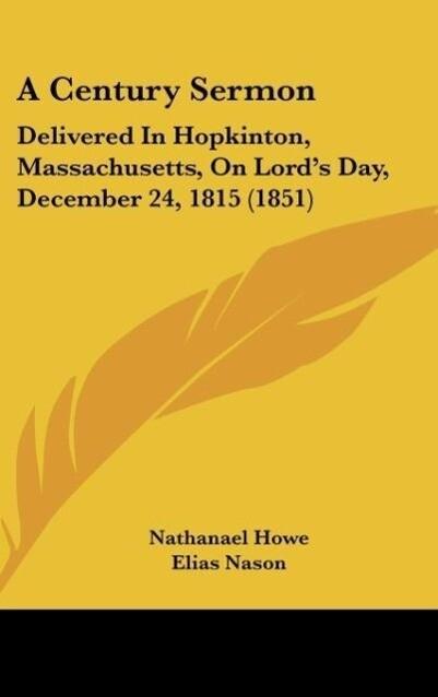 A Century Sermon als Buch von Nathanael Howe - Nathanael Howe