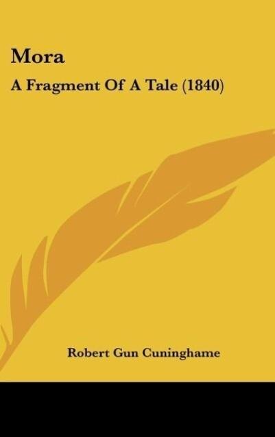 Mora als Buch von Robert Gun Cuninghame - Robert Gun Cuninghame