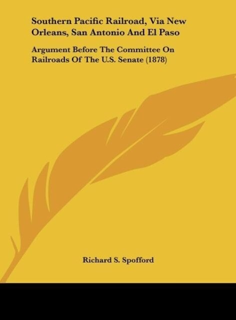 Southern Pacific Railroad, Via New Orleans, San Antonio And El Paso als Buch von Richard S. Spofford - Richard S. Spofford