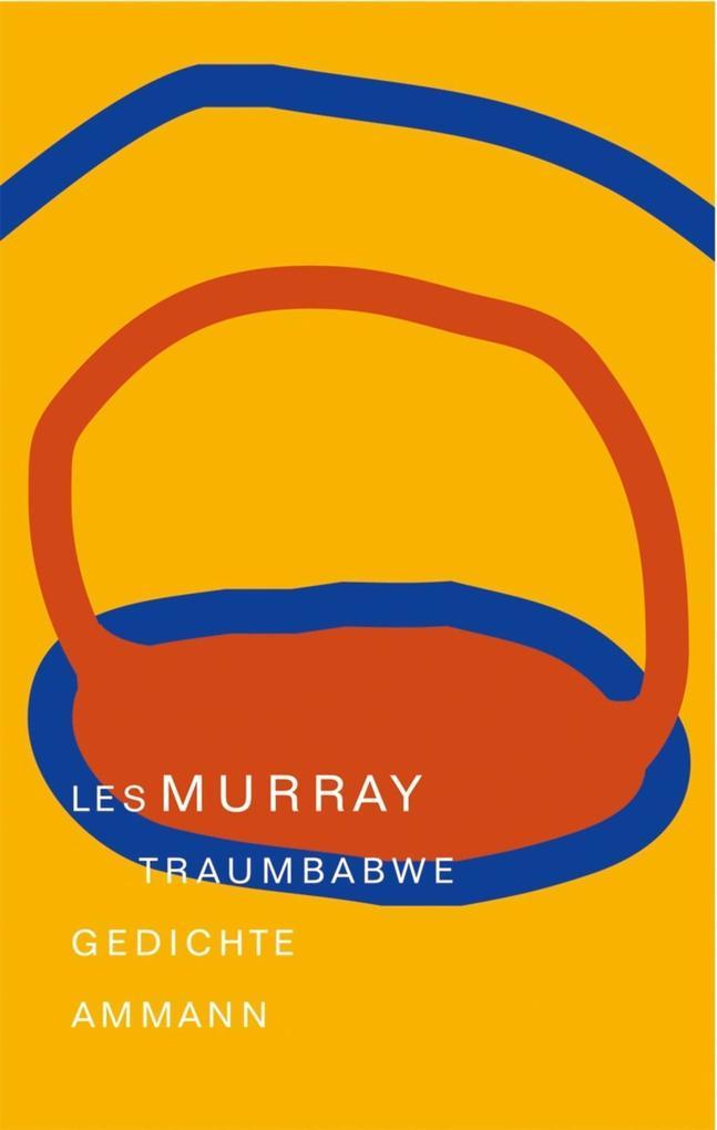 Traumbabwe als Buch von Les Murray