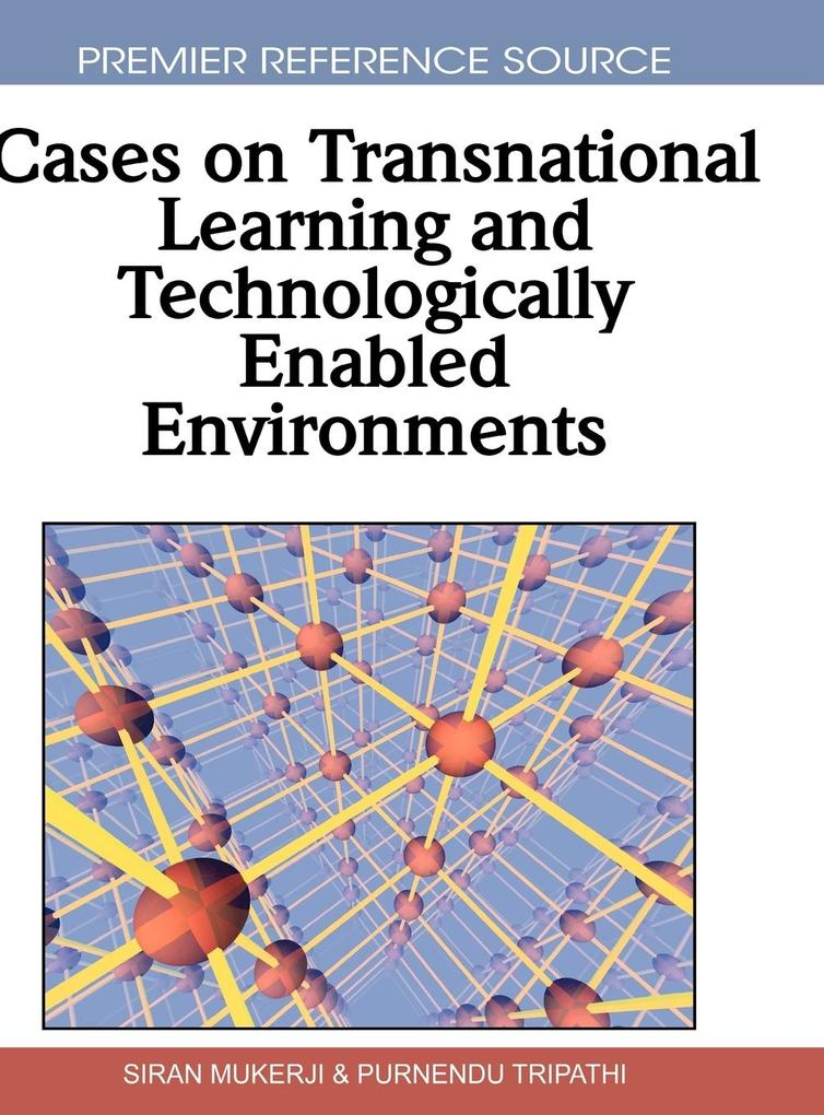 Cases on Transnational Learning and Technologically Enabled Environments als Buch von